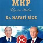 Dr. Hayati BİCE: Türk Siyasetinde MHP Üzerine Notlar