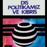 Alparslan TÜRKEŞ: Dış Politikamız ve Kıbrıs