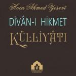 Divân-ı Hikmet Külliyatı / Ahmed Yesevî Üniversitesi Yayınları / 2019